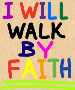 Walking By Faith In God