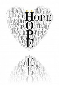 Hope is for now, it is for today, and it is for tomorrow too.