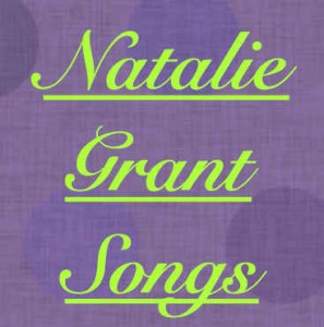 Natalie Grant songs