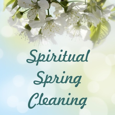 Your guide to spiritual spring cleaning