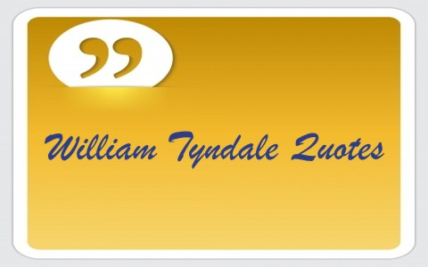 15 Eloquent William Tyndale Quotes