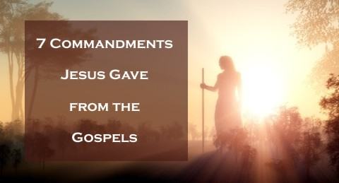 7 Commandments Jesus Gave From the Gospels