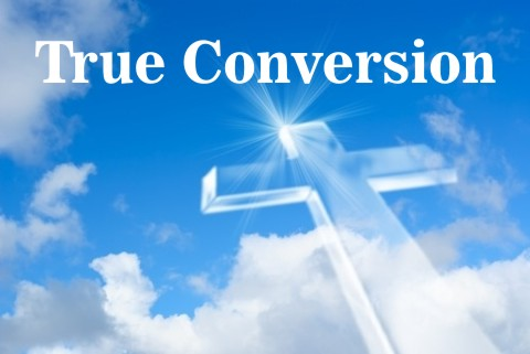 7 Signs of a True Conversion