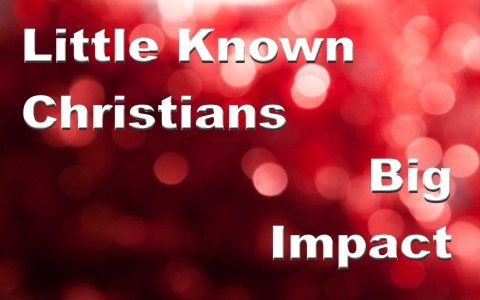 8 Little Known Christians Throughout History Who Had A Big Impact