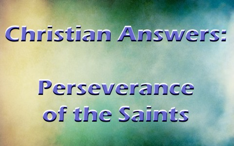 What Does Perseverance Of The Saints Mean
