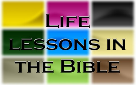 7 Simple Life Lessons Found In The Bible