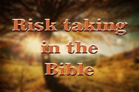 Good risk = To step out in faith.