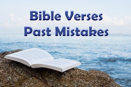 Top 7 Bible Verses About Past Mistakes