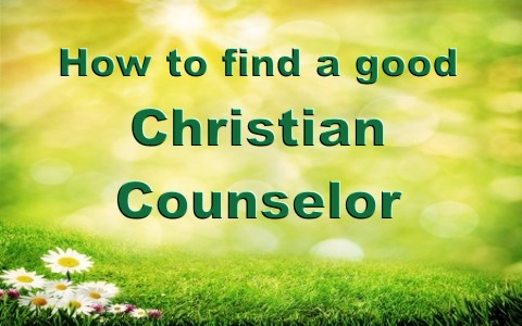 How To Find A Good Christian Counselor