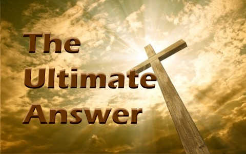 The Christian Gospel Is The Ultimate Answer