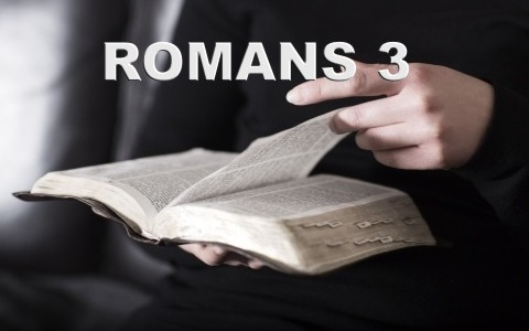 Romans 3 Commentary, Bible Study And Summary