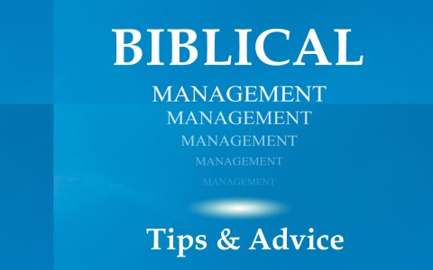 Biblical Tips and Advice On How To Manage Employees
