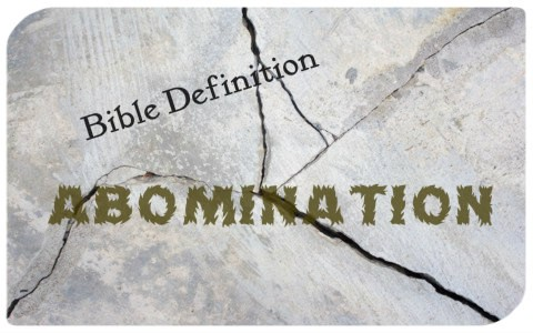 What Does Abomination Mean When Used In The Bible