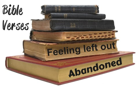 Top 5 Bible Verses For When You Feel Left Out Or Abandoned