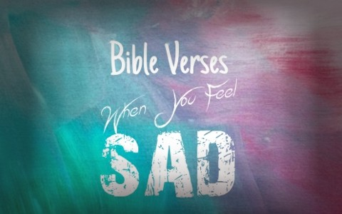 Top 7 Bible Verses To Read When You Feel Sad