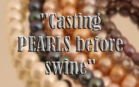 What Did Jesus Mean When Talking About Casting Pearls Before Swine