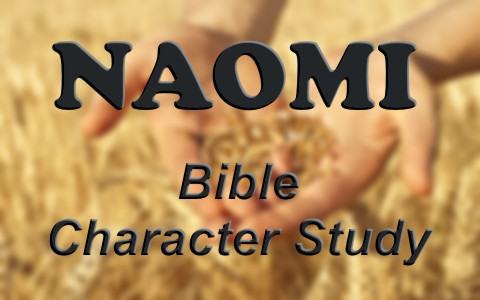 Bible Character Study on Naomi