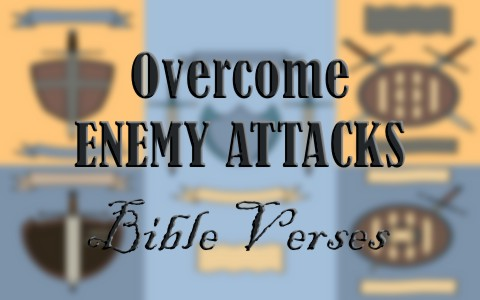 Top 7 Bible Verses To Help Overcome Attacks From The Enemy