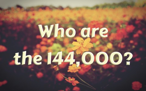 Who Are The 144000 In The Book Of Revelation