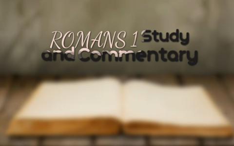 Romans 1 Bible Study and Summary1