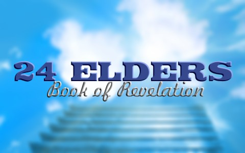 Who Are The 24 Elders In The Book Of Revelation