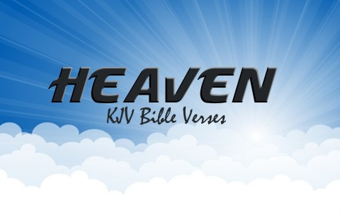 17 Awesome KJV Bible Verses About Heaven