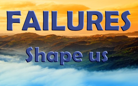 5 Ways Failures In Life Can Shape Us Into Who God Wants Us To Become