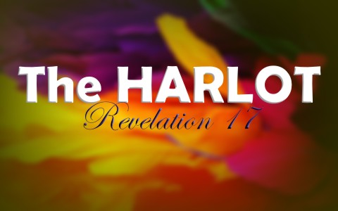 Who Is The Harlot Mentioned in Revelation 17