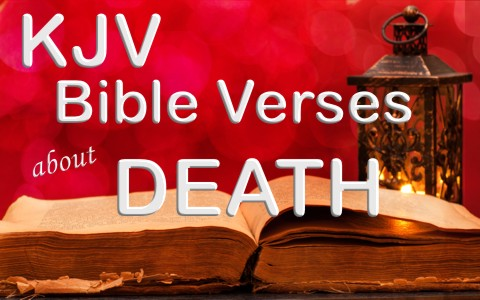 20 KJV Bible Verses about Death and Dying