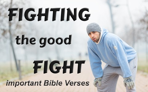 4 Important Bible Verses About Fighting The Good Fight