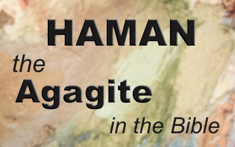 Who Was Haman The Agagite In The Bible