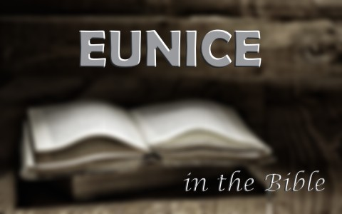 Who was Eunice in the Bible