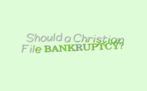 Should a Christian file bankruptcy