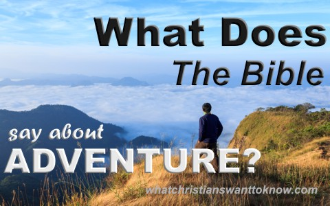 What does the Bible say about adventure