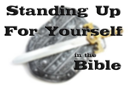What Does The Bible Say About Standing Up For Yourself