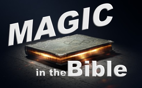 What Is The Biblical View Of Magic