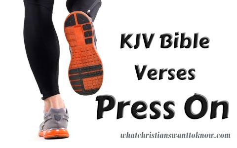 Encouraging KJV Bible Verses About Pressing On