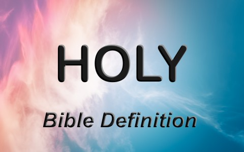 What Is The Biblical Definition Of Holy