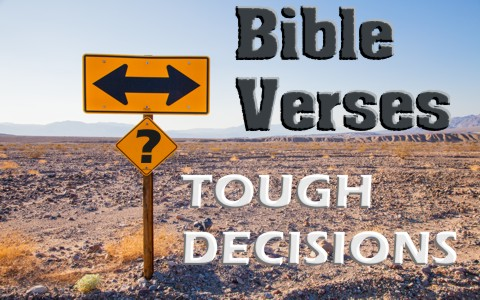 7 great bible verses to lean on for tough decisions