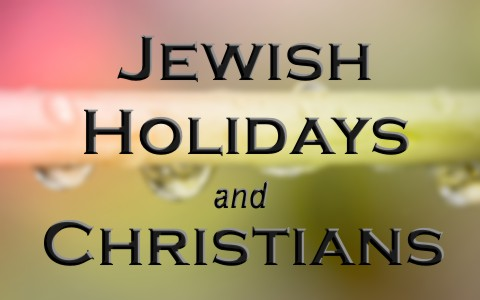 Should Christians Observe Jewish Holidays