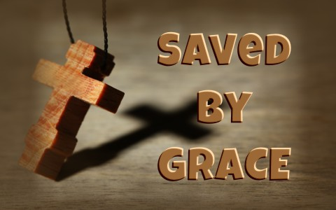 What Does It Mean To Be Saved By Grace