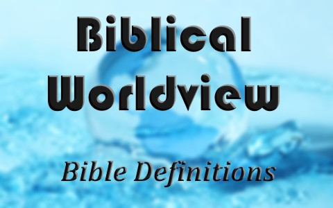 What Is A Biblical Worldview