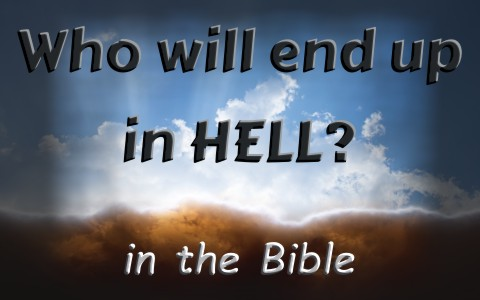 Who Does The Bible Say Will End Up In Hell