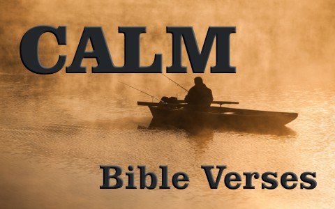 8 Great Bible Verses About Being Calm