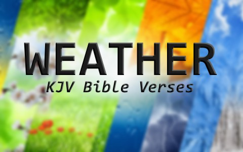 8 Great KJV Bible Verses About Weather
