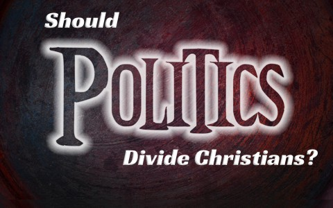 Should Politics Divide Christians