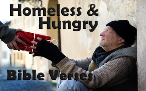 10 Encouraging Bible Verses For The Homeless And Hungry