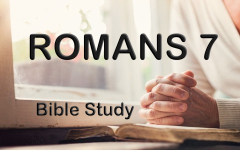 Romans 7 Bible Study And Summary