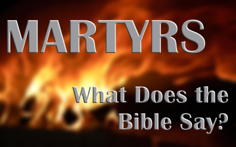 What Does The Bible Say About Martyrs