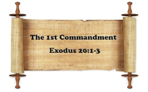 What Is The 1st First Commandment In The Bible
